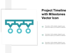 Project Timeline With Milestones Vector Icon Ppt Powerpoint Presentation Summary Objects