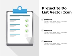 Project To Do List Vector Icon Ppt PowerPoint Presentation Visual Aids Example 2015