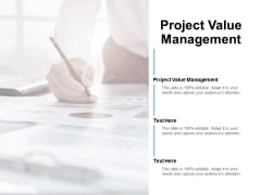 Project Value Management Ppt PowerPoint Presentation Model Graphics Template Cpb