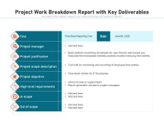 Project Work Breakdown Report With Key Deliverables Ppt PowerPoint Presentation Professional Influencers PDF
