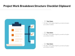 Project Work Breakdown Structure Checklist Clipboard Ppt PowerPoint Presentation Outline Slide Portrait PDF