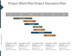 Project Work Plan Project Execution Plan Template Ppt PowerPoint Presentation Styles