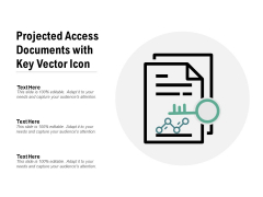Projected Access Documents With Key Vector Icon Ppt PowerPoint Presentation Model Samples