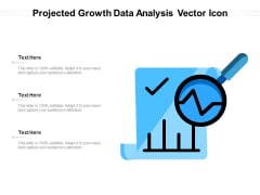 Projected Growth Data Analysis Vector Icon Ppt PowerPoint Presentation Layouts Portfolio PDF
