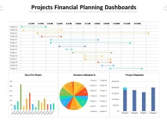 Projects Financial Planning Dashboards Ppt PowerPoint Presentation Gallery Show PDF