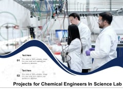 Projects For Chemical Engineers In Science Lab Ppt PowerPoint Presentation Gallery Example File PDF