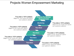 Projects Women Empowerment Marketing Ppt PowerPoint Presentation Infographic Template Outline