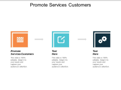 Promote Services Customers Ppt PowerPoint Presentation Infographic Template Infographic Template Cpb