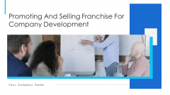Promoting And Selling Franchise For Company Development Ppt PowerPoint Presentation Complete Deck With Slides