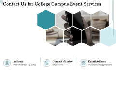 Promoting University Event Contact Us For College Campus Event Services Ppt Ideas Shapes PDF