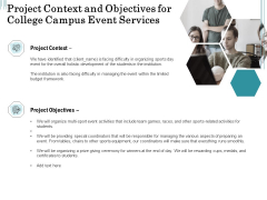 Promoting University Event Project Context And Objectives For College Campus Event Services Infographics PDF