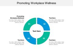 Promoting Workplace Wellness Ppt PowerPoint Presentation Portfolio Deck Cpb
