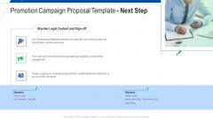 Promotion Campaign Proposal Template Next Step Ppt Slides Templates PDF