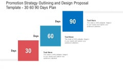 Promotion Strategy Outlining And Design Proposal Template 30 60 90 Days Plan Icons PDF