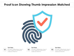 Proof Icon Showing Thumb Impression Matched Ppt PowerPoint Presentation Show Tips PDF