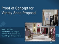 Proof Of Concept For Variety Shop Proposal Ppt PowerPoint Presentation Complete Deck With Slides