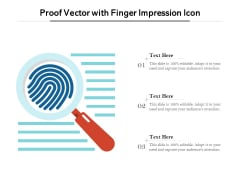 Proof Vector With Finger Impression Icon Ppt PowerPoint Presentation Ideas Designs Download PDF