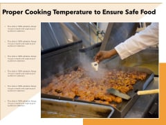Proper Cooking Temperature To Ensure Safe Food Ppt PowerPoint Presentation Gallery Professional PDF