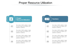 Proper Resource Utilization Ppt PowerPoint Presentation Visual Aids Layouts Cpb