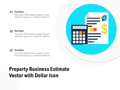 Property Business Estimate Vector With Dollar Icon Ppt PowerPoint Presentation Infographic Template Design Ideas PDF