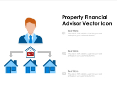 Property Financial Advisor Vector Icon Ppt PowerPoint Presentation File Graphics Template PDF