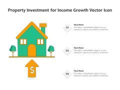 Property Investment For Income Growth Vector Icon Ppt PowerPoint Presentation Icon Styles PDF