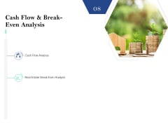 Property Investment Strategies Cash Flow And Break Even Analysis Ppt PowerPoint Presentation Model Influencers PDF