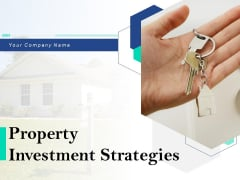 Property Investment Strategies Ppt PowerPoint Presentation Complete Deck With Slides