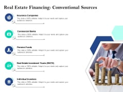 Property Investment Strategies Real Estate Financing Conventional Sources Ppt PowerPoint Presentation Inspiration Images PDF