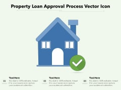 Property Loan Approval Process Vector Icon Ppt PowerPoint Presentation Outline Sample PDF