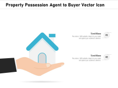 Property Possession Agent To Buyer Vector Icon Ppt PowerPoint Presentation File Show PDF