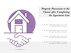 Property Possession To The Owner After Completing The Agreement Icon Ppt PowerPoint Presentation File Designs PDF