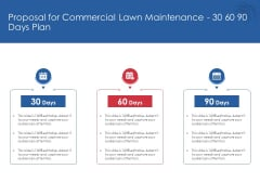 Proposal For Commercial Lawn Maintenance 30 60 90 Days Plan Ppt Summary File Formats PDF