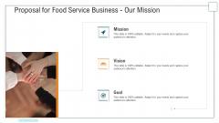 Proposal For Food Service Business Our Mission Ppt Model Design Templates PDF