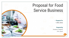 Proposal For Food Service Business Ppt PowerPoint Presentation Complete Deck With Slides