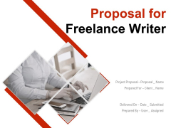 Proposal For Freelance Writer Ppt PowerPoint Presentation Complete Deck With Slides