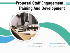 Proposal Staff Engagement Training And Development Ppt PowerPoint Presentation Complete Deck With Slides