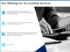 Proposal Template For Accounting Services Our Offerings For Accounting Services Ppt Outline Model PDF