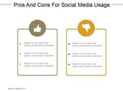 Pros And Cons For Social Media Usage Ppt PowerPoint Presentation Ideas