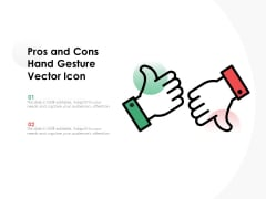 Pros And Cons Hand Gesture Vector Icon Ppt PowerPoint Presentation Infographics Example Topics PDF