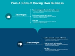 Pros And Cons Of Having Own Business Ppt PowerPoint Presentation Portfolio Outline