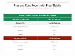 Pros And Cons Report With Proof Details Ppt PowerPoint Presentation File Slides PDF