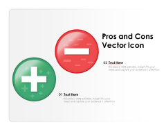 Pros And Cons Vector Icon Ppt PowerPoint Presentation Inspiration Demonstration PDF
