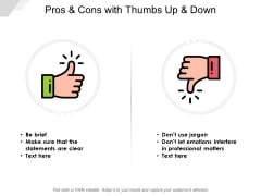 Pros And Cons With Thumbs Up And Down Ppt PowerPoint Presentation Styles Show