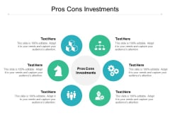 Pros Cons Investments Ppt PowerPoint Presentation Styles Graphics Download Cpb
