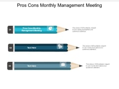 Pros Cons Monthly Management Meeting Ppt PowerPoint Presentation Templates Cpb
