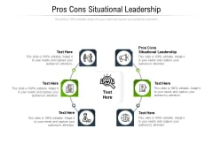 Pros Cons Situational Leadership Ppt PowerPoint Presentation Slides Layout Cpb Pdf