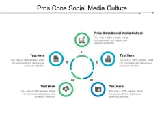 Pros Cons Social Media Culture Ppt PowerPoint Presentation Infographic Template Infographic Template Cpb