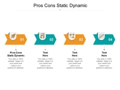 Pros Cons Static Dynamic Ppt PowerPoint Presentation Show Layouts Cpb