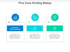 Pros Cons Working Startup Ppt PowerPoint Presentation Icon Backgrounds Cpb